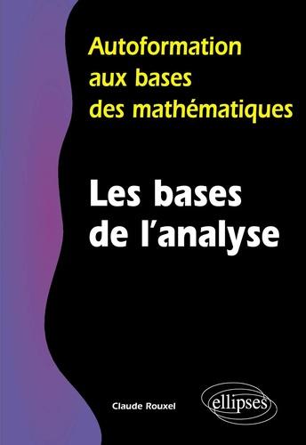Claude Rouxel - Les bases de l'analyse.