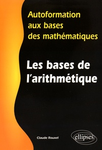 Claude Rouxel - Les bases de l'arithmétique.