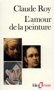 Claude Roy - L'Amour de la peinture.