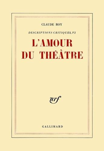 L'AMOUR DU THEATRE. Descriptions critiques