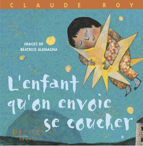 Claude Roy et Beatrice Alemagna - L'enfant qu'on envoie se coucher.