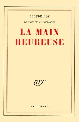 LA MAIN HEUREUSE (DESCRIPTIONS CRITIQUES 4)