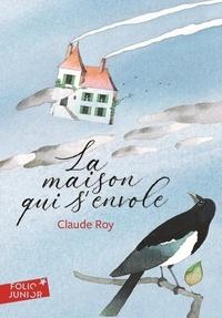 Claude Roy - La maison qui s'envole.