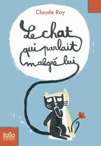Claude Roy - Le chat qui parlait malgré lui.