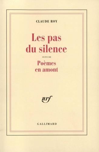 Les pas du silence. Suivi de Poèmes en amont