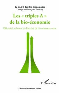 Les triples A de la bio-économie - Efficacité, sobriété et diversité de la croissance verte.pdf
