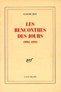 Claude Roy - Livres de bord / Claude Roy Tome 5 : Les rencontres des jours - 1992-1993.
