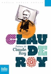 Claude Roy - Poèmes de Claude Roy.