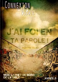 Claude Royère et Alexandre Gilbert - Connexion vitale année 5 - J'ai foi en ta parole ! Psaume 119.147.