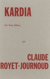 Claude Royet-Journoud - Kardia.