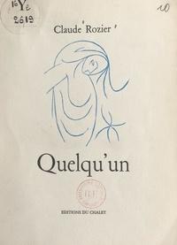 Claude Rozier et Vincent Gonzalez - Quelqu'un.