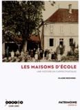 Claude Rozinoer - Les maisons d'école - Une histoire en cartes postales.