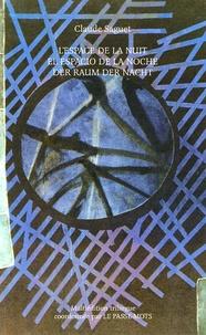 Claude Saguet - L'espace de la nuit, El espacio de la noche, Der raum der nacht - Multiédition trilingue.