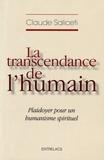 Claude Saliceti - La transcendance de l'humain - Plaidoyer pour un humanisme spirituel.
