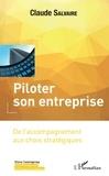 Claude Salvaire - Piloter son entreprise - De l'accompagnement aux choix stratégiques.