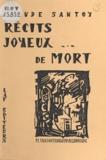 Claude Santoy - Récits joyeux de mort.