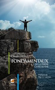 Claude Sarrasin - Fondamentaux de la prière chrétienne.