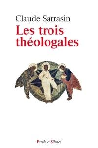 Claude Sarrasin - Les trois théologales - L'équipement de base du chrétien.