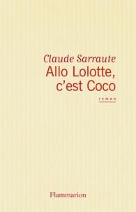 Claude Sarraute - Allô, Lolotte, c'est Coco.