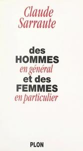 Claude Sarraute - Des hommes en général et des femmes en particulier.