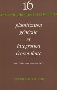 Claude Sauer et P. Février - Planification générale et intégration économique.