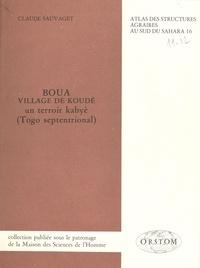 Claude Sauvaget - Boua, village de Koudé : un territoire kabyè (Togo septentrional).