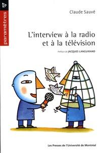 Claude Sauvé - L' interview à la radio et à la télévision.