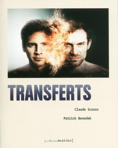 Claude Scasso et Patrick Benedek - Transferts.