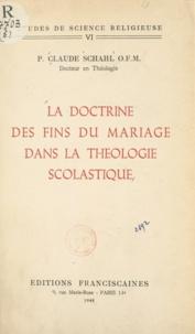 Claude Schahl - La doctrine des fins du mariage dans la théologie scolastique.