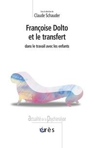 Claude Schauder - Françoise Dolto et le transfert dans le travail avec les enfants.