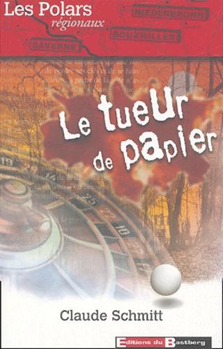 Claude Schmitt - Le tueur de papier.