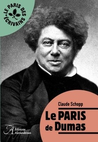 Claude Schopp - Le Paris de Dumas.