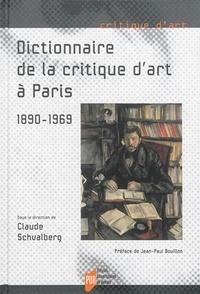 Claude Schvalberg - Dictionnaire de la critique d'art à Paris (1890-1969).