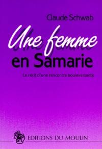 Histoiresdenlire.be UNE FEMME EN SAMARIE. Le récit d'une rencontre bouleversante Image