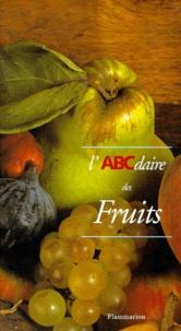 Claude Scribe et Emmanuel Gignoux - L'ABCdaire des fruits.