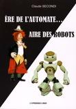 Claude Secondi - Ere de l'automate... Aire des robots.