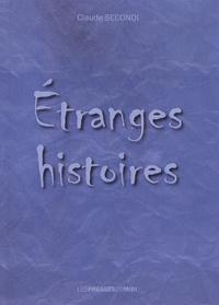 Claude Secondi - Etranges histoires.