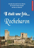 Claude Secondi - Il était une fois... Rochebaron.