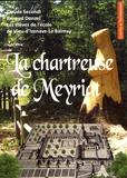 Claude Secondi et Renaud Donzel - La chartreuse de Meyriat.