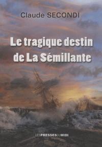 Claude Secondi - Le tragique destin de La Sémillante.
