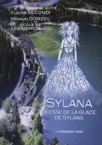 Claude Secondi et Renaud Donzel - Sylana, déesse de la glace de Sylans.