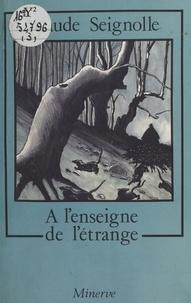 Claude Seignolle - À l'enseigne de l'étrange.