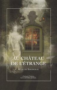Claude Seignolle - Au château de l'étrange.