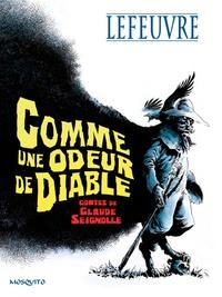 Claude Seignolle et Laurent Lefeuvre - Comme une odeur de diable.