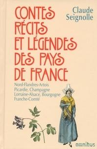 Claude Seignolle - Contes, récits et légendes des pays de France - Tome 2, Nord Flandres, Artois, Picardie, Champagne, Lorraine, Alsace, Bourgogne, Franche-Comté.