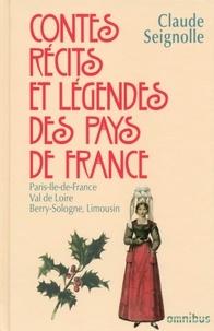 Claude Seignolle - Contes, récits et légendes des pays de France - Tome 4 : Paris, Ile-de-France, Val de Loire, Berry, Sologne, Limousin.