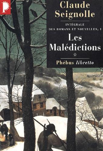 Claude Seignolle - Intégrale des romans et nouvelles Volume 1 : Les malédictions.