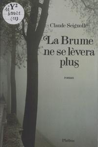 Claude Seignolle et J.-C. Ponchel - La brume ne se lèvera plus.