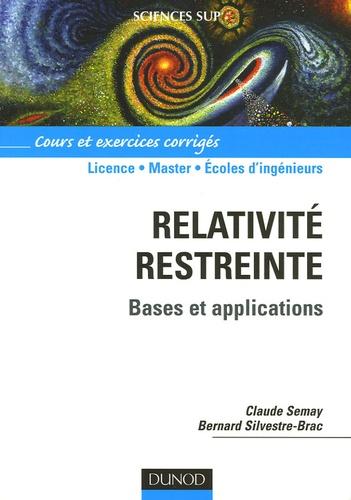 Claude Semay et Bernard Silvestre-Brac - Relativité restreinte - Bases et applications.