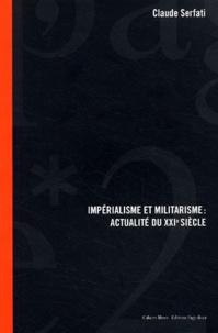Claude Serfati - Impérialisme et militarisme - Actualité du XXIe siècle.